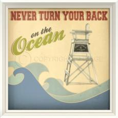 Never Turn Your Back On The Ocean Framed Art