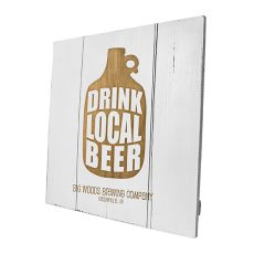 Personalized Drink Local White Growler Wood Sign