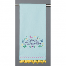 A Mother Is Your First Friend Kitchen Towel
