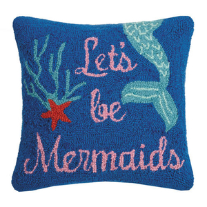 Lets Be Mermaids Hook Pillow